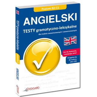 Angielski Testy gramatyczno-leksykalne dla średnio zaawansowanych i zaawansowanych (Książka)