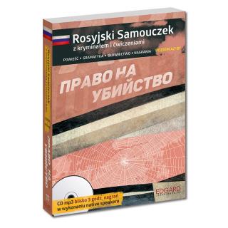 Rosyjski Samouczek z kryminałem i ćwiczeniami Право на убийство (książka + audiobook + ebook)
