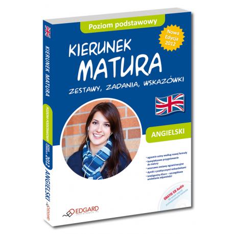 Angielski Kierunek Matura Zestawy, zadania, wskazówki Poziom podstawowy - Nowa Edycja (Książka + CD Audio)