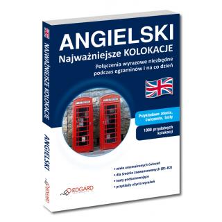 Angielski Najważniejsze kolokacje. Przykładowe zdania, ćwiczenia, testy (Książka)