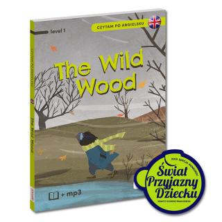 Czytam po angielsku. The Wild Wood/O czym szumią wierzby