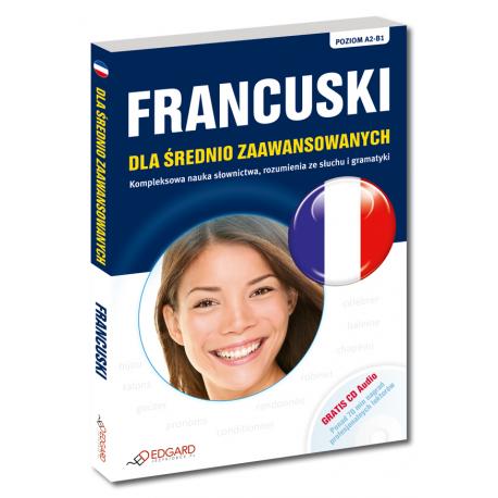 Francuski dla średnio zaawansowanych (Książka +...