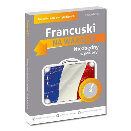 Francuski Na wakacje. Audio Kurs dla początkujących (Książka + CD Audio)
