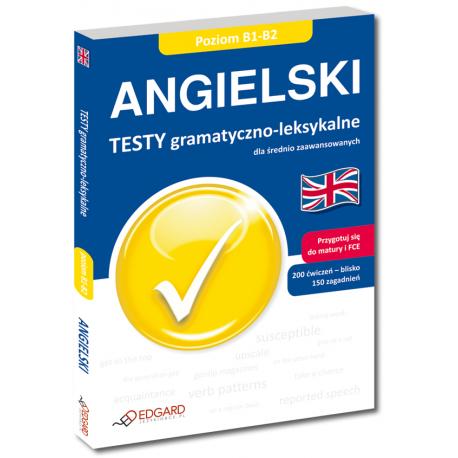 Angielski Testy gramatyczno-leksykalne dla średnio zaawansowanych (Książka)