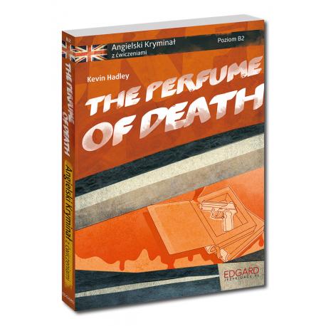 Angielski KRYMINAŁ z ćwiczeniami The Perfume of Death Nowy wydanie