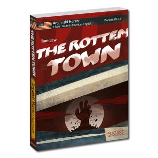 Angielski HORROR z ćwiczeniami The Rotten Town NOWE WYDANIE